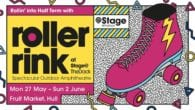 humber street may half term roller disco