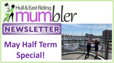may half term 2021 newsetter, highlights of school holiday ideas in hull and the east riding